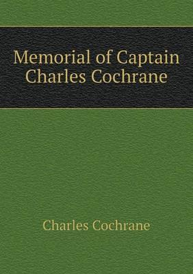 Memorial of Captain Charles Cochrane