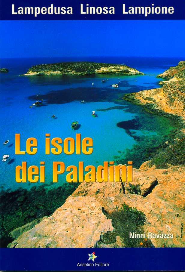Le isole dei paladini. Lampedusa, Linosa, Lampione