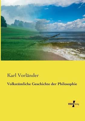 Volkstuemliche Geschichte der Philosophie