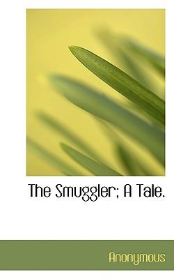 The Smuggler; A Tale