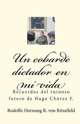 Un cobarde dictador en mi vida/A Coward Dictator In My Life