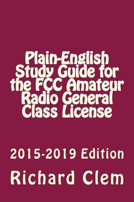 Plain-english Study Guide for the Fcc Amateur Radio General Class License