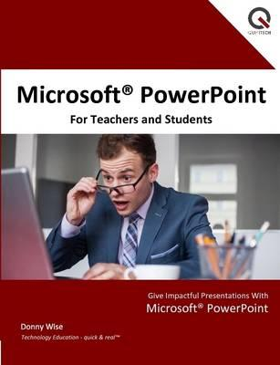 Microsoft PowerPoint for Teachers and Students