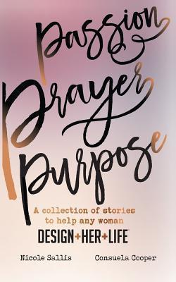 Passion,prayer,purpose