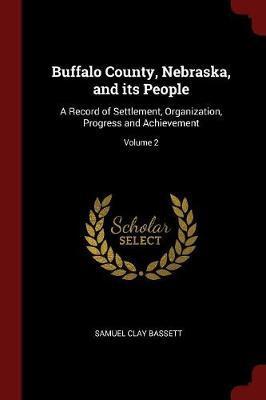 Buffalo County, Nebraska, and Its People