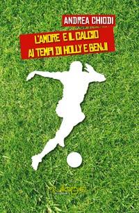 L'amore e il calcio ai tempi di Holly e Benji