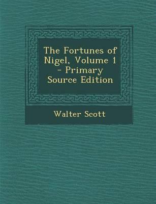 The Fortunes of Nigel, Volume 1
