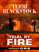Trial by Fire 04 Newpointe 911