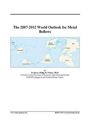 The 2007-2012 World Outlook for Metal Bellows