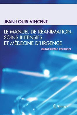 Le Manuel De Réanimation, Soins Intensifs Et Médecine D'urgence