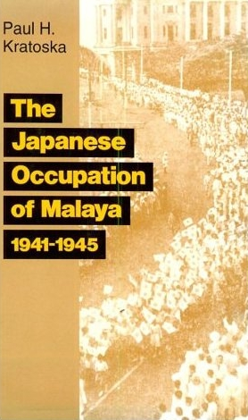 THE JAPANESE OCCUPATION OF MALAYA 1941-1945.