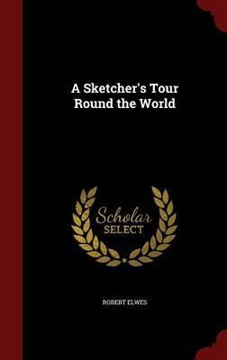 A Sketcher's Tour Round the World