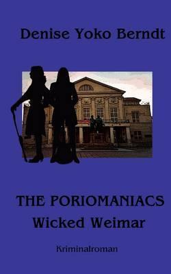 The Poriomaniacs - Wicked Weimar