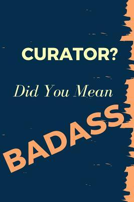 Curator? Did You Mea...