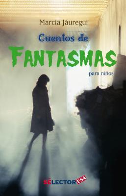 Cuentos de fantasmas para niños/ Ghost stories for children