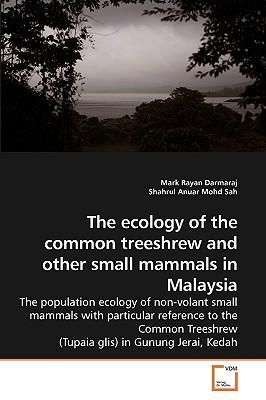 The ecology of the common treeshrew and other small mammals in Malaysia