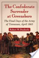 The Confederate Surrender at Greensboro