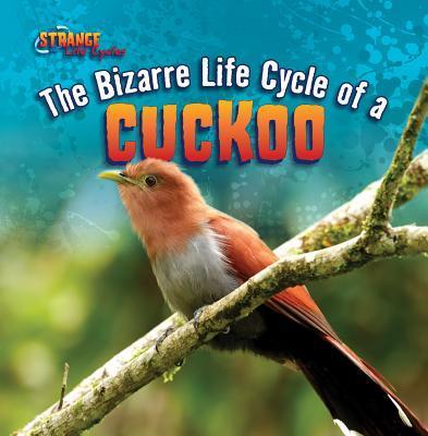 The Bizarre Life Cyc...