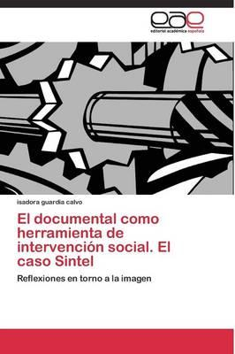 El documental como herramienta de intervención social. El caso Sintel