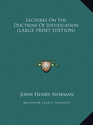 Lectures On The Doctrine Of Justification (LARGE PRINT EDITION)