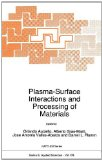 Plasma-surface interactions and processing of materials