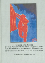 Gender And Caste in the Anglophone-Indian Novels of Arundhati Roy And Githa Hariharan (Hardcover)