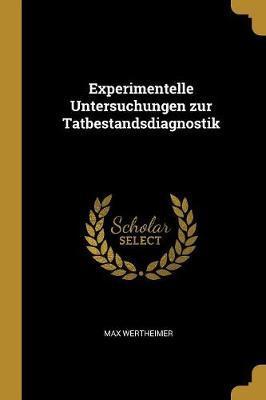 Experimentelle Untersuchungen Zur Tatbestandsdiagnostik