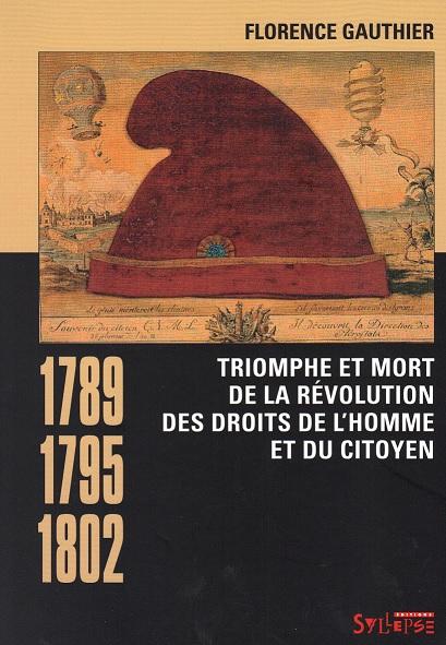 Triomphe et mort de la révolution des droits de l''homme et du citoyen