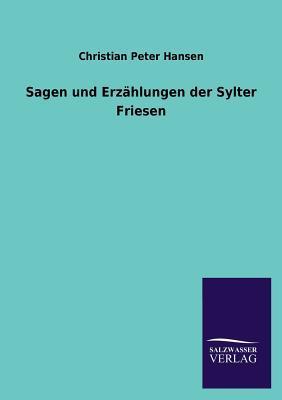 Sagen und Erzählungen der Sylter Friesen