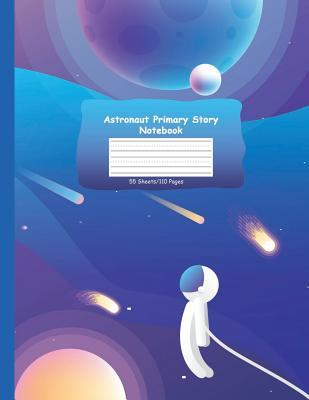 Astronaut Primary Story Notebook
