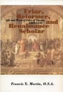 Friar, Reformer, and Renaissance Scholar
