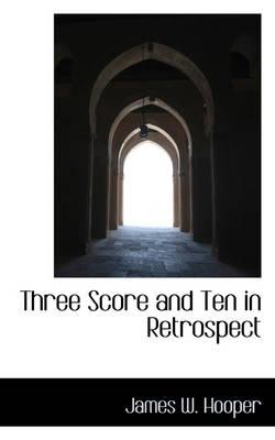 Three Score and Ten in Retrospect