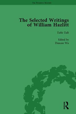 The Selected Writings of William Hazlitt Vol 6