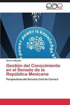 Gestión del Conocimiento en el Senado de la República Mexicana