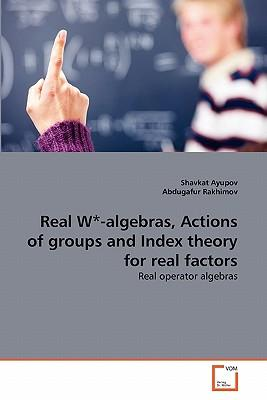 Real W*-algebras, Actions of groups and Index theory for real factors