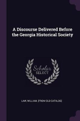 A Discourse Delivered Before the Georgia Historical Society
