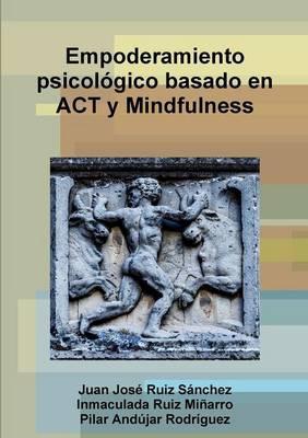 Empoderamiento psicológico basado en ACT y Mindfulness