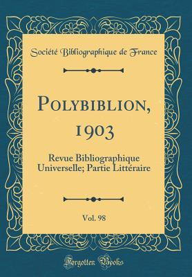 Polybiblion, 1903, Vol. 98