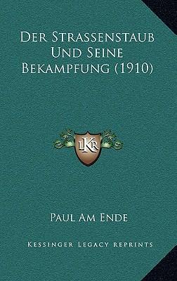 Der Strassenstaub Und Seine Bekampfung (1910)
