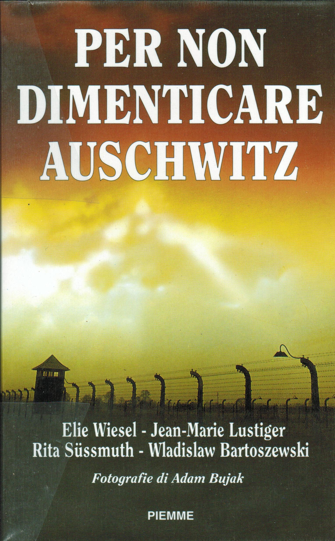 Per non dimenticare Auschwitz