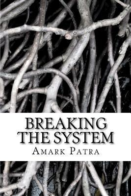 Breaking the System