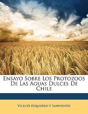 Ensayo Sobre Los Protozoos de Las Aguas Dulces de Chile