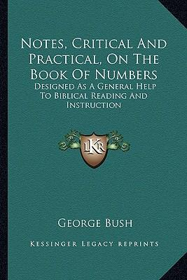 Notes, Critical and Practical, on the Book of Numbers Notes, Critical and Practical, on the Book of Numbers