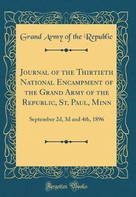 Journal of the Thirtieth National Encampment of the Grand Army of the Republic, St. Paul, Minn