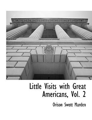 Little Visits with Great Americans, Vol. 2