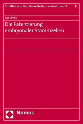 Die Patentierung Embryonaler Stammzellen