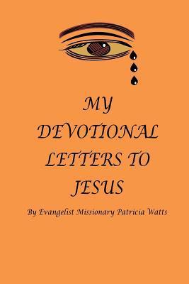 My Devotional Letters to Jesus