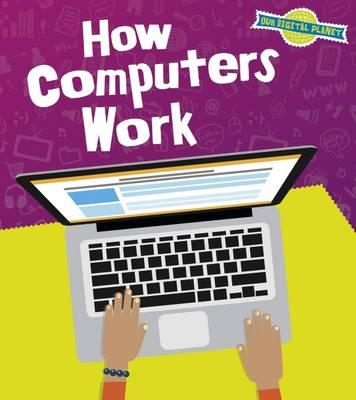 How Computers Work (Read and Learn