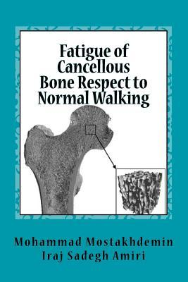 Fatigue of Cancellous Bone Respect to Normal Walking