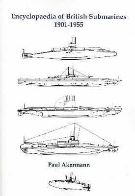 Encyclopedia of British Submarines 1901-1955